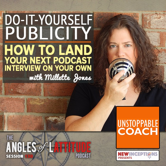Do-It-Yourself Publicity – How to Land Your Next Podcast Interview on Your Own with Millette Jones (AoL 130)