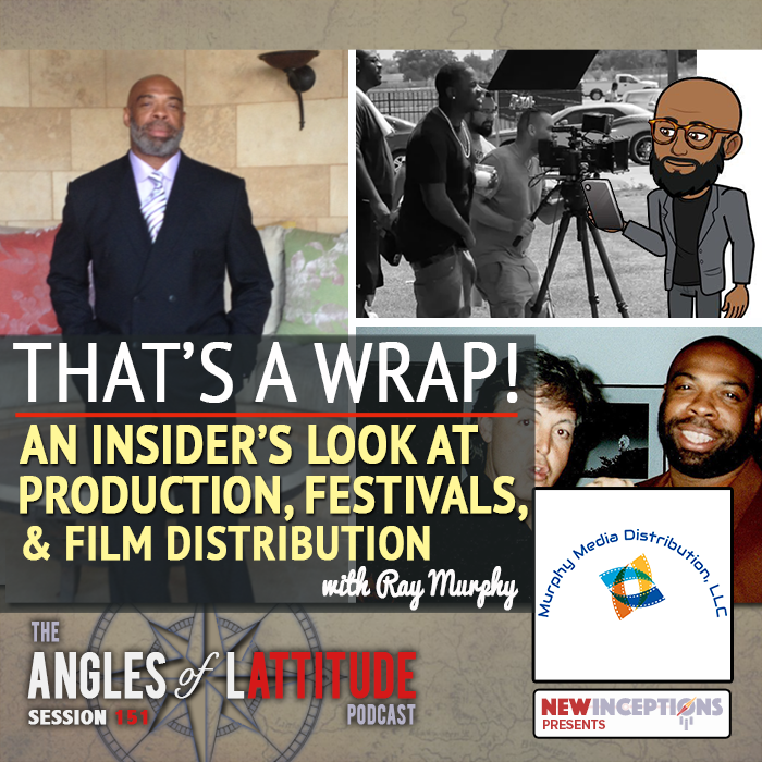 Ray Murphy – That's a Wrap! – An Insider's Look at Production, Festivals, and Film Distribution (AoL 151)