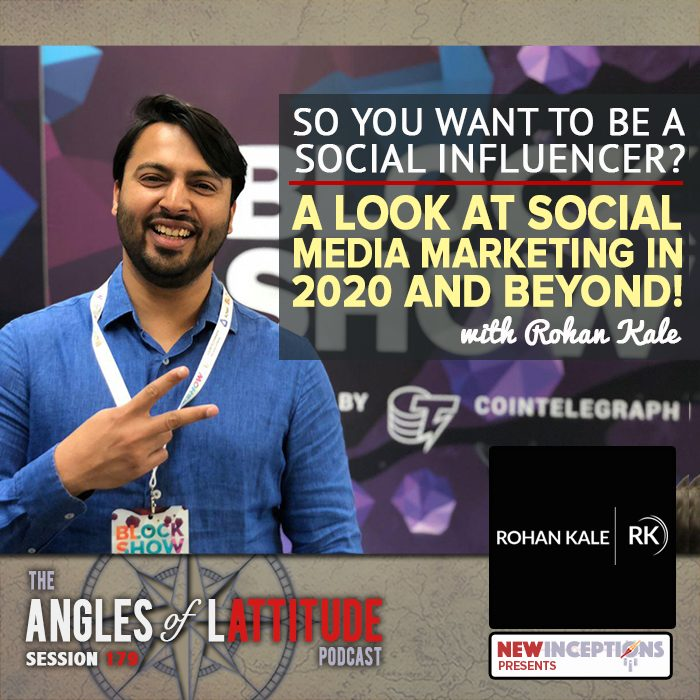 Rohan Kale – So You Want to be a Social Influencer?: A Look at Social Media Marketing in 2020 and Beyond (AoL 179)